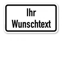 Zusatzschild individuell - mit Text nach Ihren Vorgaben