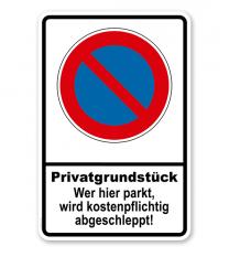 Eingeschränktes Halteverbot - Privatgrundstück - wer hier parkt, wird abgeschleppt
