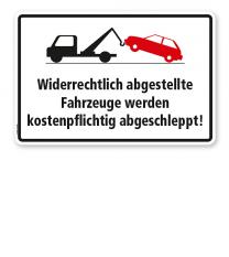 Halteverbotsschild - Widerrechtlich abgestellte Fahrzeuge werden kostenpflichtig abgeschleppt