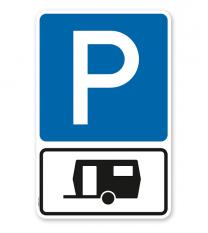 Parkplatzschild Parksymbol mit Zusatzschild Nur für Wohnwagen - Kombination - P
