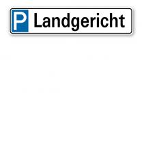 Parkplatzreservierer / Parkplatzschild - Landgericht – P