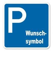 Parkplatzschild mit Wunschsymbol - quadratisch - P