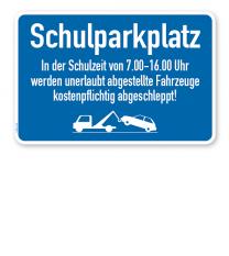 Hinweisschild Schulparkplatz - in der Schulzeit ist das Parken von 7.00 - 16.00 Uhr verboten – P