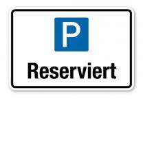 Hinweisschild Reserviert – P