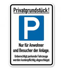 Parkplatzschild Privatgrundstück - Nur für Anwohner und Besucher der Anlage – P