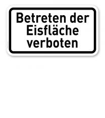 Zusatzschild Betreten der Eisfläche verboten – Verkehrsschild VZ 2002
