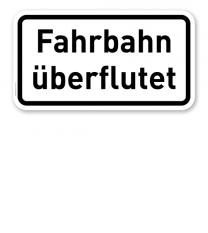 Zusatzschild Fahrbahn überflutet – Verkehrsschild VZ 2014