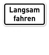 Zusatzschild Langsam fahren – Verkehrsschild VZ 2202