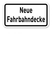 Zusatzschild Neue Fahrbahndecke – Verkehrsschild VZ 2111