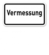 Zusatzschild Vermessung – Verkehrsschild VZ 2121
