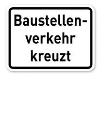 Zusatzschild Baustellenverkehr kreuzt – Verkehrsschild VZ 2132
