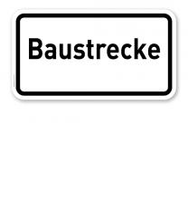 Zusatzschild Baustrecke – Verkehrsschild VZ 2134