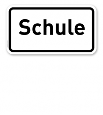 Zusatzschild Schule – Verkehrsschild VZ 2301