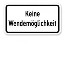 Zusatzschild Keine Wendemöglichkeit – Verkehrsschild VZ 2424