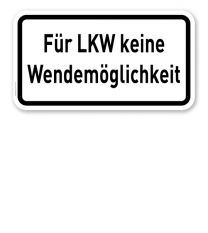 Zusatzschild Für LKW keine Wendemöglichkeit – Verkehrsschild VZ 2425