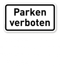 Zusatzschild Parken verboten – Verkehrsschild VZ 2427