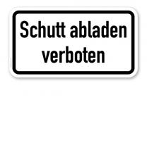 Zusatzschild Schutt abladen verboten – Verkehrsschild VZ 2501
