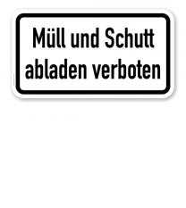 Zusatzschild Müll und Schutt abladen verboten – Verkehrsschild VZ 2502