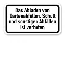 Zusatzschild Das Abladen von Gartenabfällen, Schutt und sonstigen Abfällen ist verboten – Verkehrsschild VZ 2503