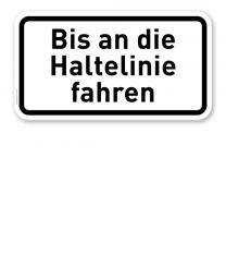 Zusatzschild Bis an die Haltelinie fahren – Verkehrsschild VZ 2802