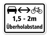Zusatzschild Überholabstand zu Fahrräder 1,5 - 2 m einhalten