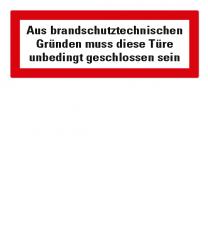 Brandschutzschild Aus brandschutztechnischen Gründen muss diese Türe unbedingt geschlossen sein nach DIN 4066