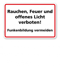 Rauchen, Feuer und offenes Licht verboten! Funkenbildung vermeiden