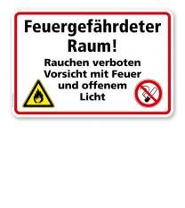 Feuergefährdeter Raum! Rauchen verboten. Vorsicht mit Feuer und offenem Licht