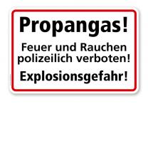 Propangas! Feuer und Rauchen polizeilich verboten. Explosionsgefahr!