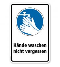 Gebotsschild Hände waschen nicht vergessen