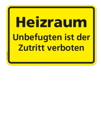 Textschild Heizraum - Unbefugten ist der Zutritt verboten