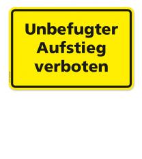Textschild Unbefugter Aufstieg verboten