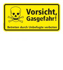 Warnschild Vorsicht, Gasgefahr! Betreten durch Unbefugte verboten!