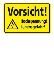Warnschild Vorsicht - Hochspannung! Lebensgefahr!