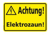 Warnschild Achtung! Elektrozaun!