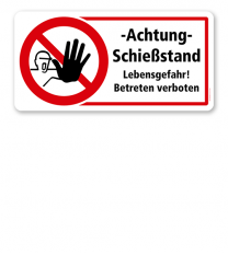 Verbotsschild Achtung, Schießstand - Lebensgefahr - Betreten verboten