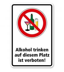 Verbotsschild Alkohol trinken auf diesem Platz ist verboten