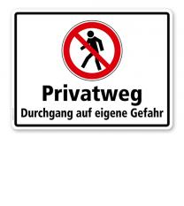 Verbotsschild Privatweg - Durchgang auf eigene Gefahr