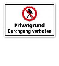 Verbotsschild Privatgrund - Durchgang für Fußgänger verboten