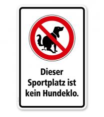 Verbotsschild Dieser Sportplatz ist kein Hundeklo