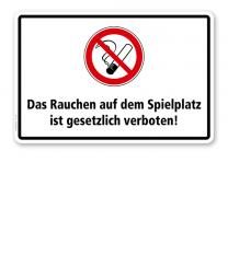Verbotsschild Das Rauchen auf dem Spielplatz ist gesetzlich verboten