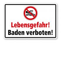 Verbotsschild Lebensgefahr - Baden verboten