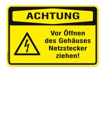 Warnschild Achtung - Vor Öffnen des Gehäuses Netzstecker ziehen!