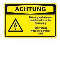 Warnschild Achtung - Bei ausgeschaltetem Hauptschalter unter Spannung - High voltage when meins switch is off