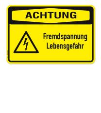 Warnschild Achtung - Fremdspannung, Lebensgefahr