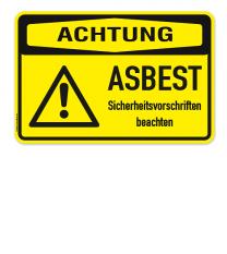 Warnschild Achtung - Asbest - Sicherheitsvorschriften beachten