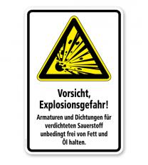 Warnschild Vorsicht, Explosionsgefahr. Armaturen und Dichtungen für verdichteten Sauerstoff unbedingt frei von Fett und Öl halten.