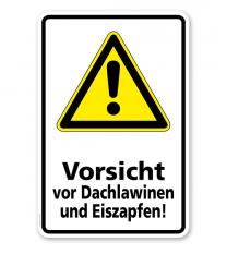 Warnschild Vorsicht vor Dachlawinen und Eiszapfen