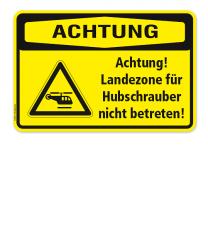 Warnschild Achtung - Landezone für Hubschrauber / Helikopter nicht betreten