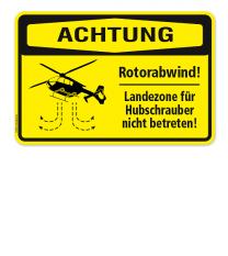 Warnschild Achtung - Rotorabwind. Landeten für Hubschrauber / Helikopter nicht betreten